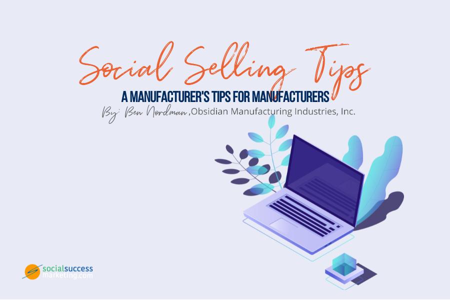 manufacturer's social selling tips