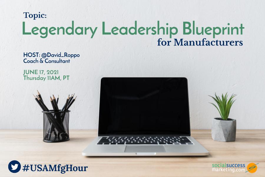 Legendary-Leadership-Blueprint-for-Manufacturers_USAMfgHOur