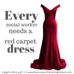 Evenlyn's Journey: Every Social Worker Needs a Red Carpet Dress