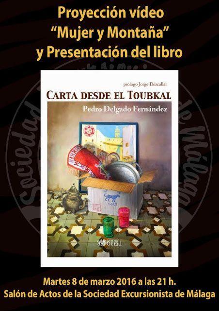 """Proyección video """"Mujer y Montaña"""" y Presentación del libro Carta desde ek Toubkal, martes 8 de marzo a las 21.00 h."""