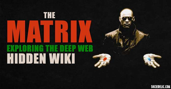 the matrix Exploring the Deep Web Hidden Wiki