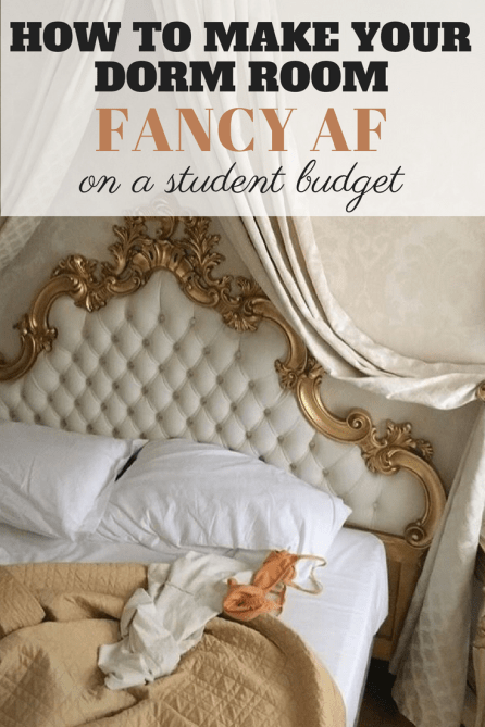 How To Make Your Dorm Room Fancy AF On A Student Budget