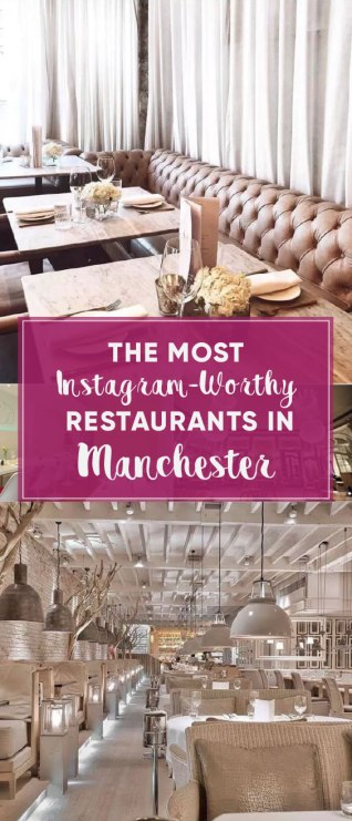 The Most Instagram-Worthy Restaurants In Manchester