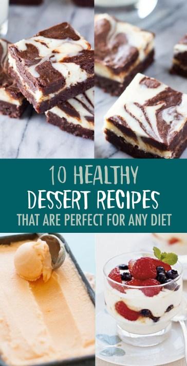 10 Healthy Dessert Recipes That Are Perfect For Any Diet