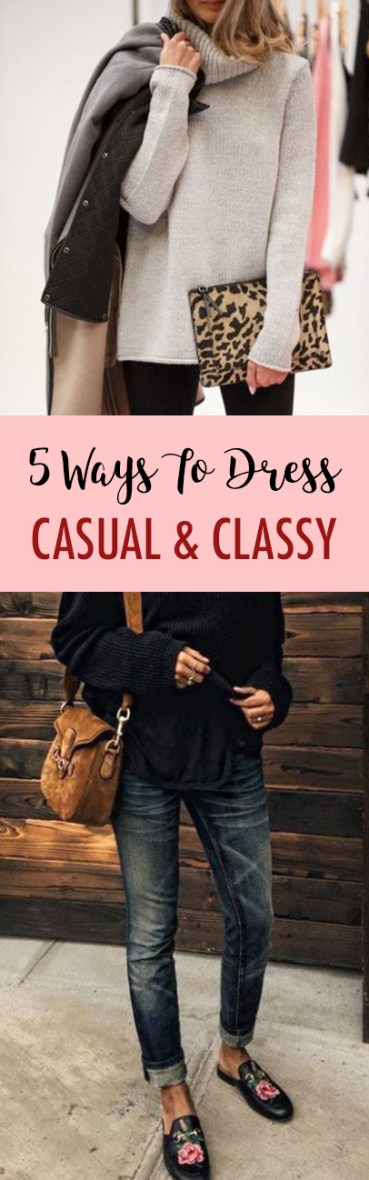 5 Ways To Dress Casual And Classy