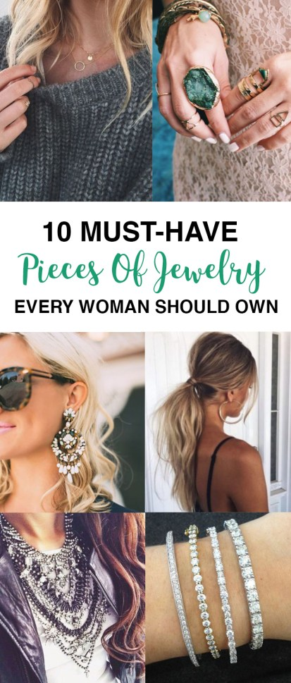 10 Must-Have Pieces Of Jewelry Every Woman Should Own