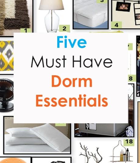 Five Must Have Dorm Essentials