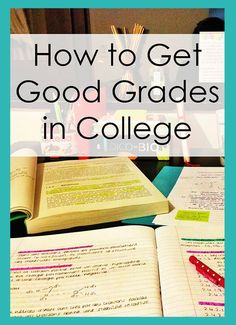 how to make good grades in college