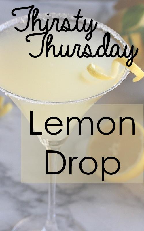 Thirsty Thursday: Lemon Drop