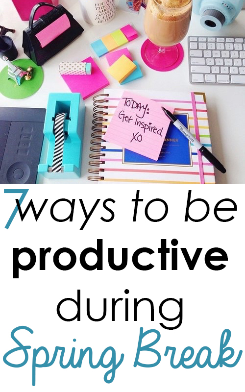 7 Ways to be Productive During Spring Break | SOCIETY19