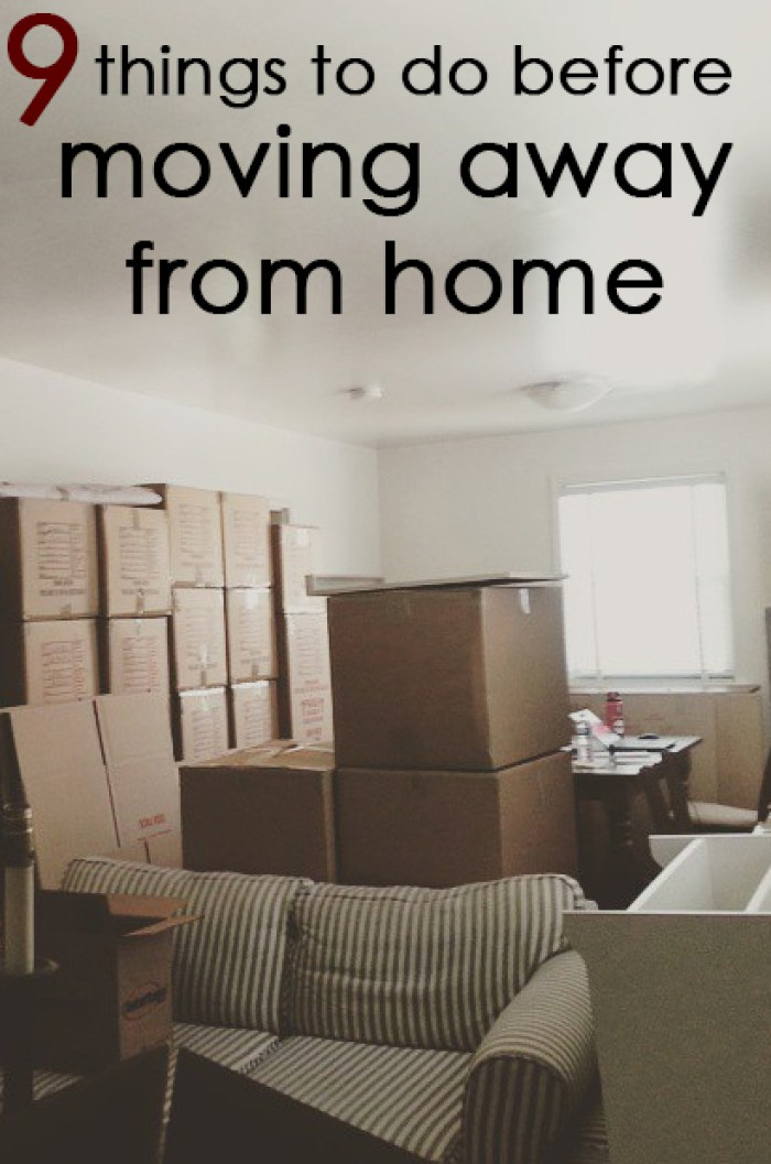 9 Things to Do Before Moving away from home