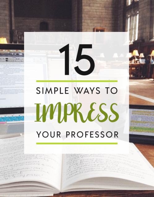 15 simple ways to impress your professor