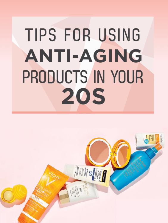 15 tips for using anti aging products in your 20s