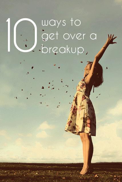 10 Ways to Get Over a Breakup