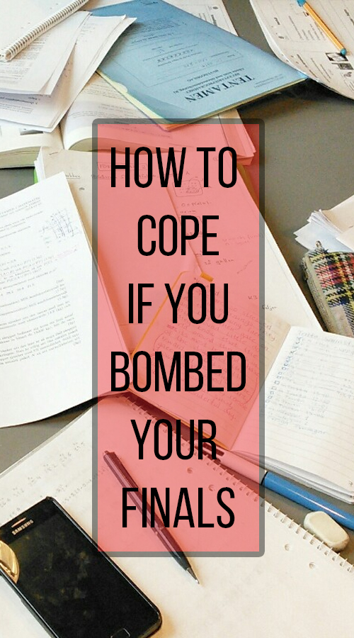 finals, How to Cope If You Bombed Your Finals