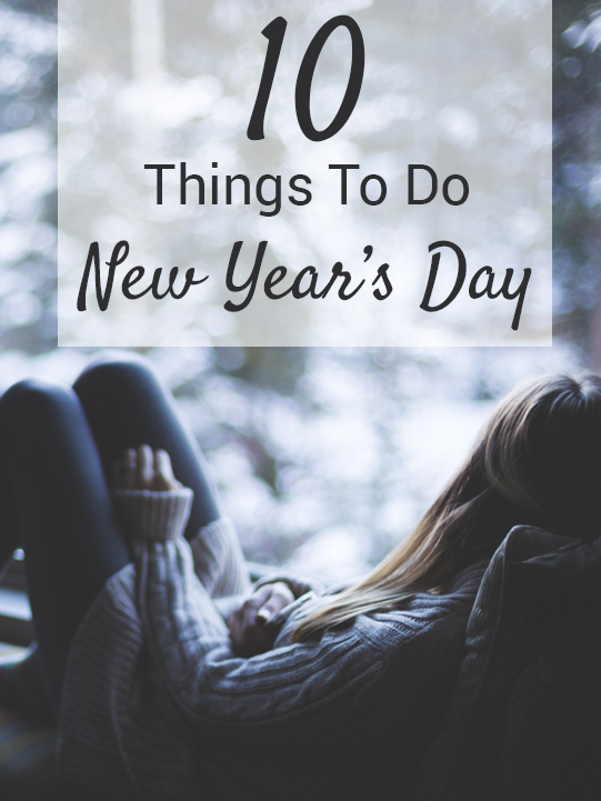 These are great ideas for things to do on New Year's day!