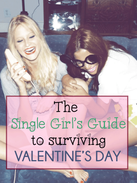 Here's the single girls guide to surviving Valentine's day!