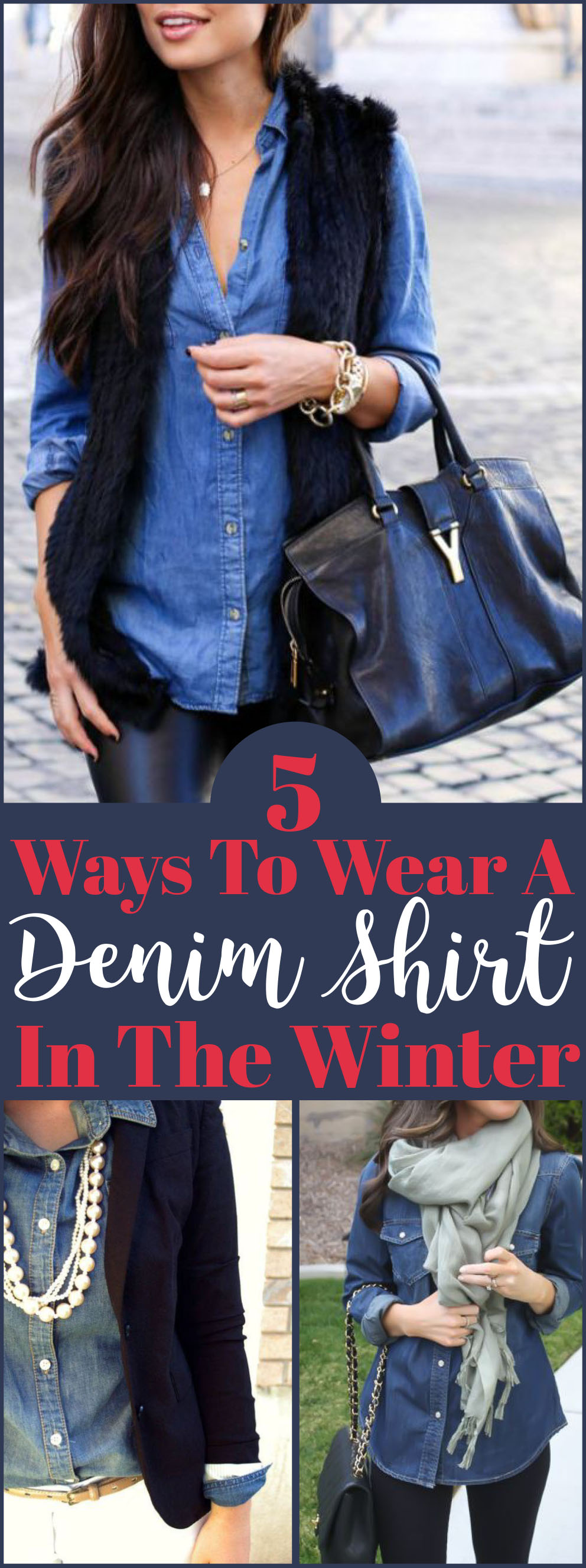 5 Ways To Wear A Denim Shirt In The Winter - Society19