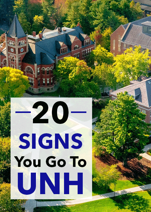 20 Signs You Go To UNH