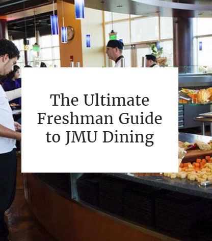 The Ultimate Freshman Guide to JMU Dining