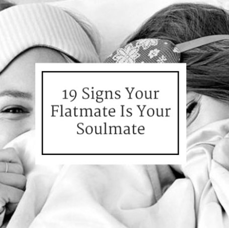 19 Signs Your Flatmate Is Your Soulmate - Society19 UK