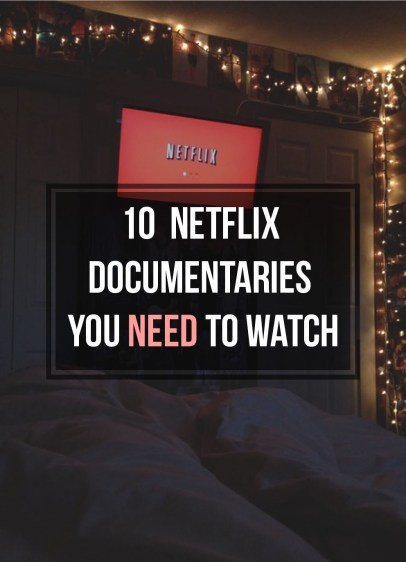 These are some of the best netflix documentaries you need to watch!
