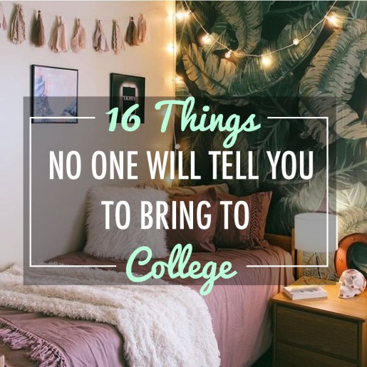 These are all of the things no one will tell you to bring to college that you'll need