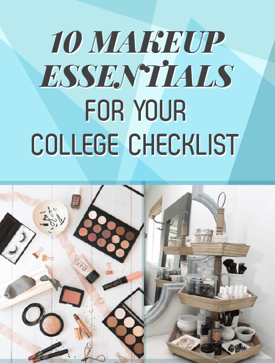10 Makeup Essentials For Your College Checklist