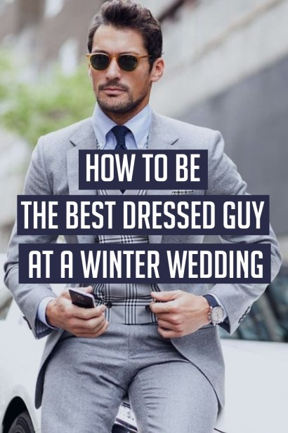 How To Be The Best Dressed Guy At A Winter Wedding