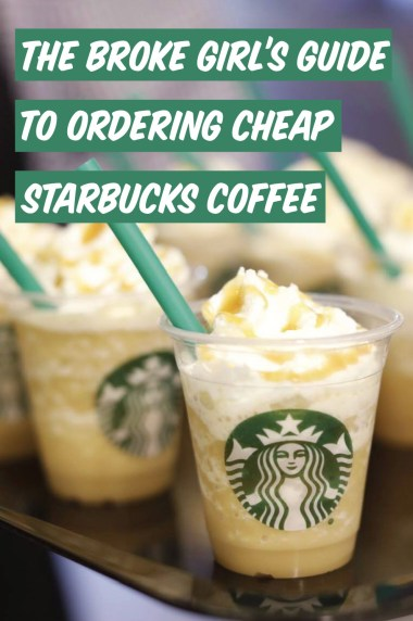 Can't afford starbucks? Us either, this is the broke girls guide to cheap starbucks!