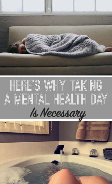 This is why a mental health day is totally necessary!