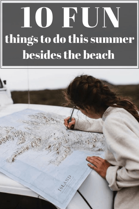 10 Things To Do This Summer If You're Not A Beach Person