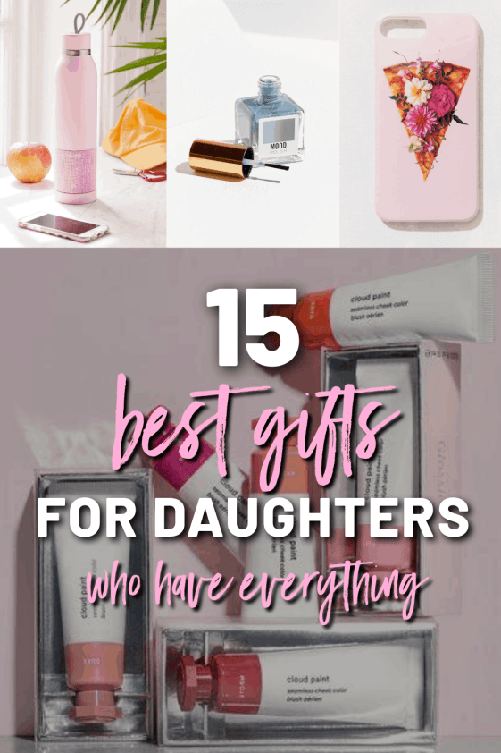 Best Gifts for Daughters Who Have Everything