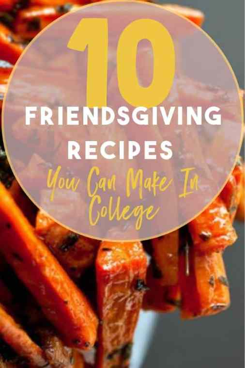 10 Friendsgiving Recipes You Can Make At College