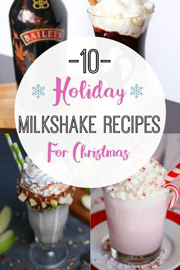 10 Holiday Inspired Milkshake Recipes You Need To Try
