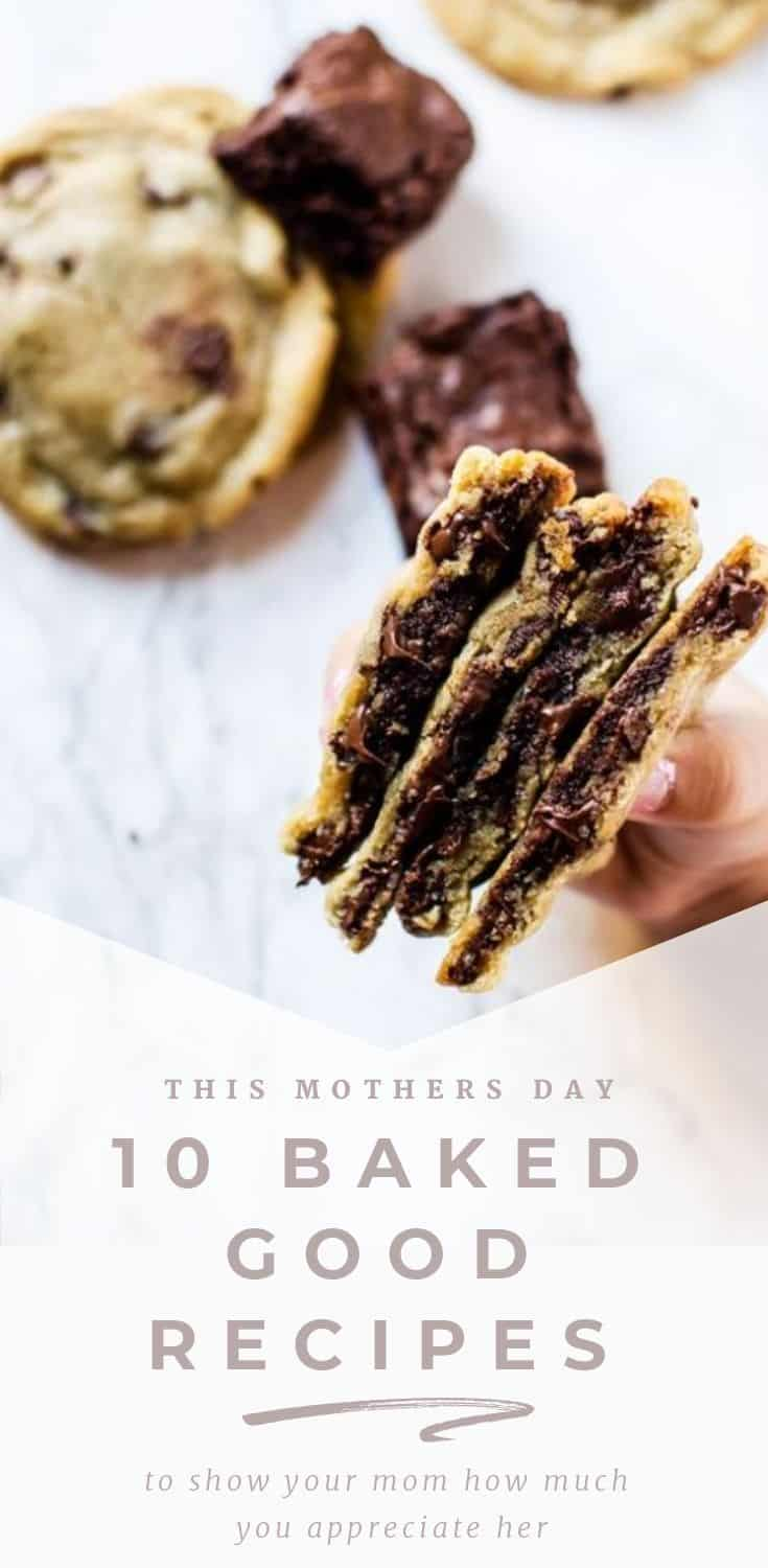 10 Baked Goods Recipes You Should Try To Show Your Mom How Much You Appreciate Her This Mother's Day