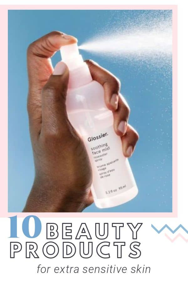 10 Beauty Products For Extra Sensitive Skin