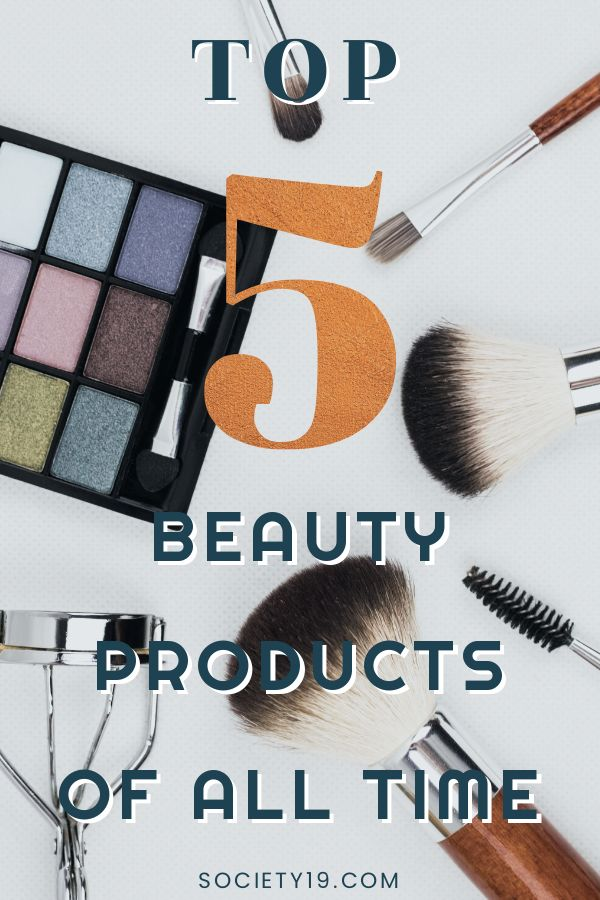 Top 5 Beauty Products Of All Time