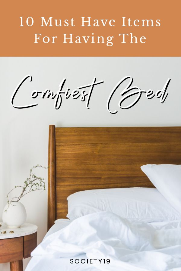 10 Must Have Items For Having The Comfiest Bed