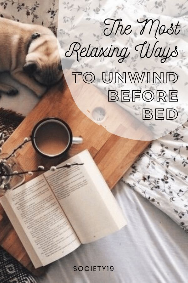The Most Relaxing Ways To Unwind Before Bed