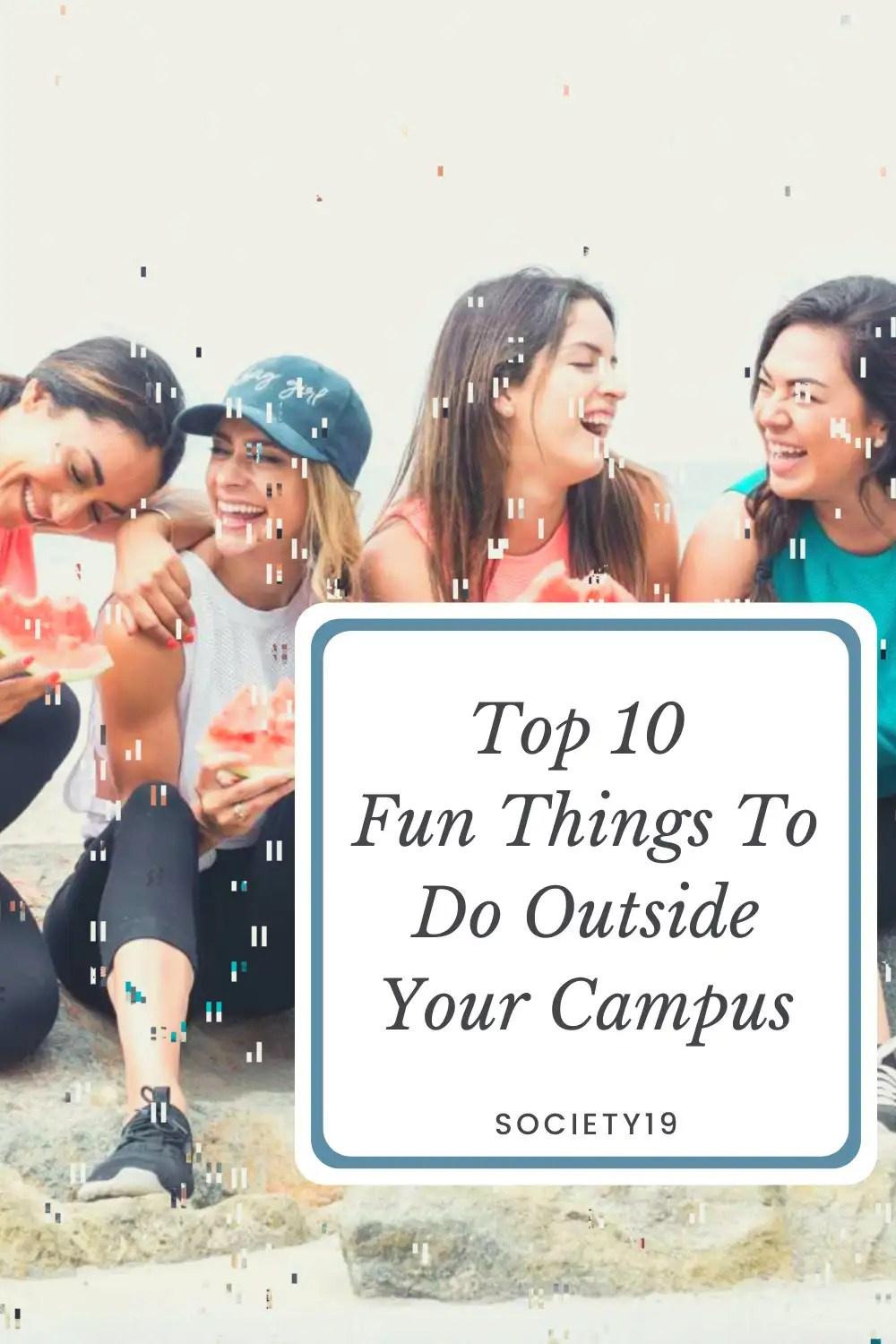 Top 10 Fun Things To Do Outside Your Campus