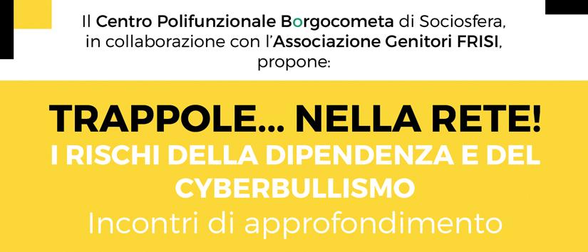 Trappole… nella rete! I rischi della dipendenza e del cyberbullismo