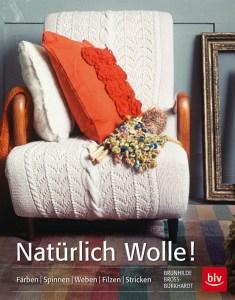 Natürlich Wolle! natürlich wolle Buchvorstellung: <b><i>Natürlich Wolle!</b></i> von Brunhilde Bross-Burkhardt
