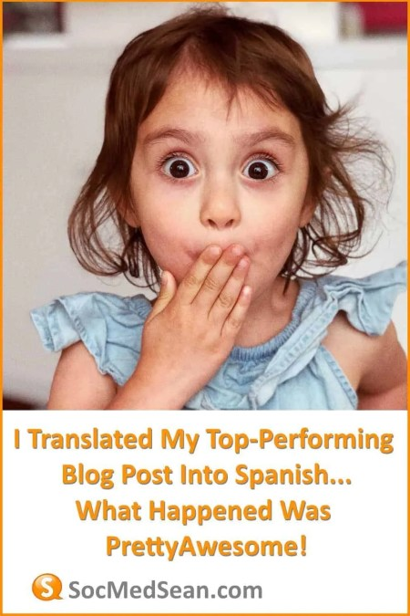 Look what happened when I translated my top-performing blog post into Spanish