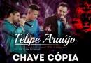 """#Música: Felipe Araújo lança o EP """"Chave Cópia"""""""