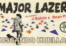 #Música Major Lazer feat. J Balvin & Sean Paul – Buscando Huellas