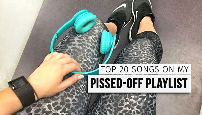 Pissed-Off Playlist