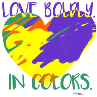 Love boldly in colors