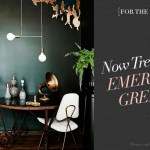 [For the Home] Now Trending: Emerald Green