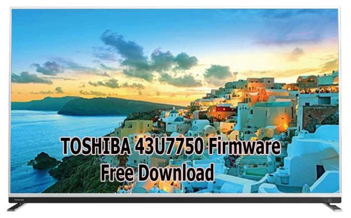 TOSHIBA 43U7750 Firmware Free Download